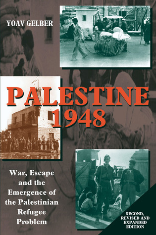 Palestine 1948: War, Escape and the Emergence of the Palestinian Refugee Problem (Second, Revised and Expanded Edition)