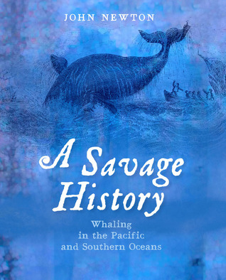 A Savage History Whaling in the Pacific and Southern Oceans