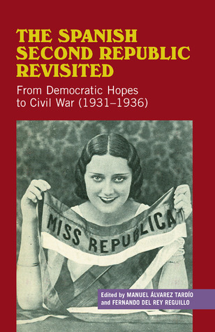 The Spanish Second Republic Revisited: From Democratic Hopes to Civil War (1931–1936)