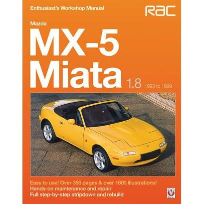 mazda mx 5 miata 1 8 1993 to 1999 enthuasiast workshop manual by rh goodreads com 1999 mazda miata owners manual pdf 1999 mazda mx-5 miata service manual