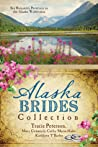 Alaska Brides Collection by Tracie Peterson