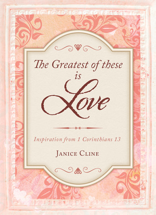 The Greatest of These Is Love: Inspiration from 1 Corinthians 13