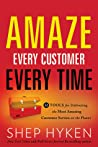 Amaze Every Customer Every Time: 52 Tools for Delivering the Most Amazing Customer Service on the Planet