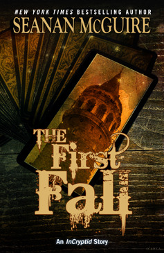 The First Fall (Incryptid, #0.07) by Seanan McGuire