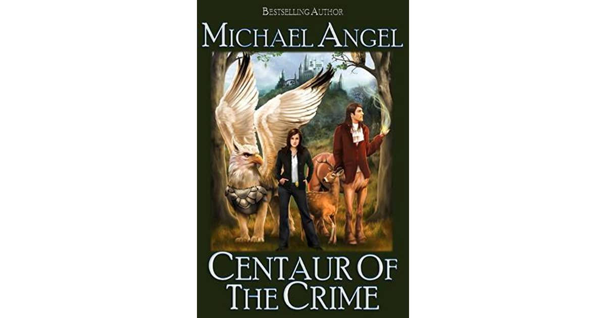 Centaur of the Crime (Fantasy & Forensics #1) by Michael Angel