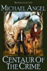 Centaur of the Crime (Fantasy & Forensics #1)