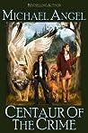 Centaur of the Crime
