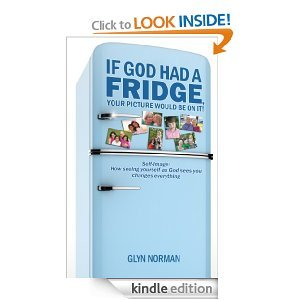 If God Had A Fridge, Your Picture Would Be On It by Glyn Norman