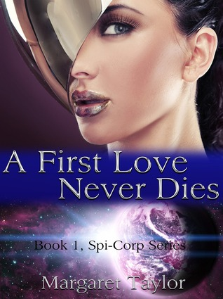 A First Love Never Dies (Spi-Corp #1)