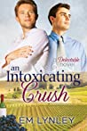 An Intoxicating Crush by E.M. Lynley