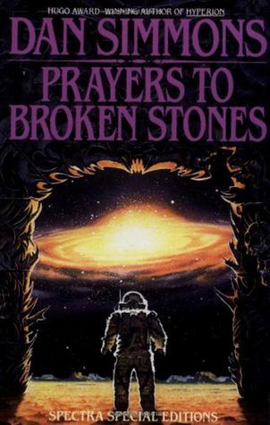 Prayers to Broken Stones by Dan Simmons