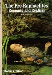 The Pre-Raphaelites: Romance and Realism (New Horizons)