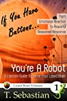 If You Have Buttons... You're A Robot by T. Sebastian