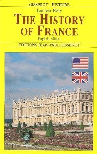 The History Of France by Lucien Bély