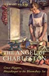 The Angel of Charleston: Grace Higgens, Housekeeper to the Bloomsbury Group