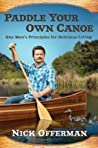Book cover for Paddle Your Own Canoe: One Man's Principles for Delicious Living