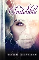 Indelible (The Twixt, #1)
