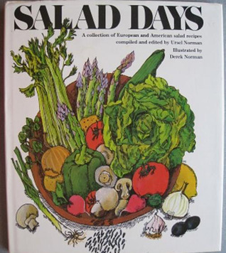 Salad Days: A Collection Of European And American Salad Recipes