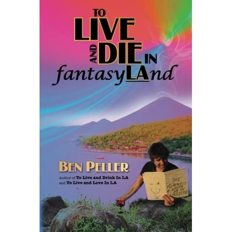 To Live And Die In Fantasyland To Live 3 By Ben Peller
