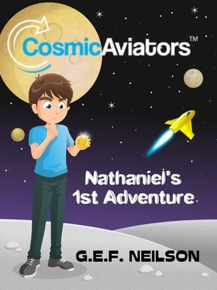 Download Nathaniels 1st Adventure Cosmic Aviators 1 By Gef Neilson
