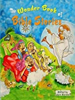 The Wonder Book of Bible Stories: Selected Tales from the Bible for Children