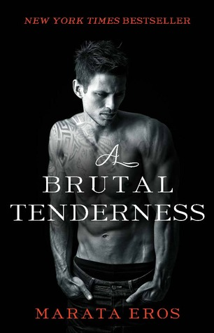 A Brutal Tenderness (A Terrible Love, #2)