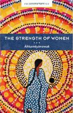 The strength of women : âhkamêyimowak