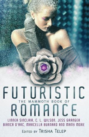 The Mammoth Book of Futuristic Romance. by Trisha Telep