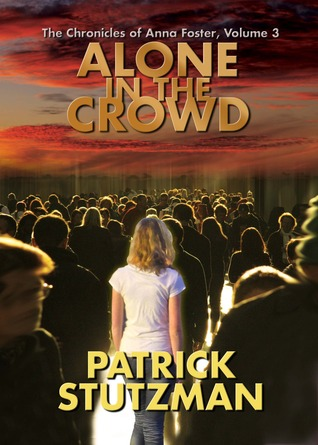 Alone in the Crowd  (The Chronicles of Anna Foster, #3)