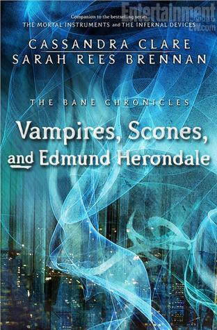 Vampires, Scones, and Edmund Herondale by Cassandra Clare