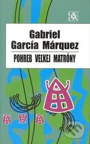 Pohreb veľkej matróny by Gabriel García Márquez