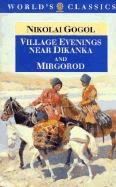 Village Evenings Near Dikanka and Mirgorod by Nikolai Gogol