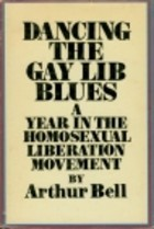 Dancing the Gay Lib Blues: A Year in the Homosexual Liberation Movement