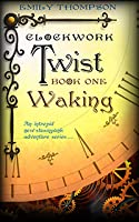 Waking (Clockwork Twist #1)