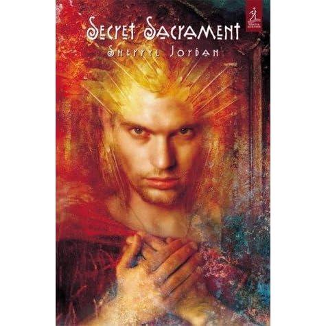 Secret Sacrament Secret Sacrament 1 By Sherryl Jordan