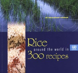 Rice Around the World in 300 Recipes