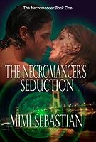 The Necromancer's Seduction (Necromancer, #1)