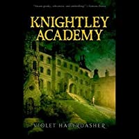 Knightly Academy (Knightley Academy, #1)