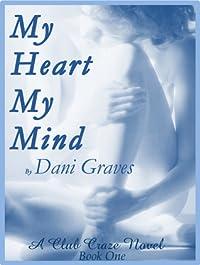 My Heart My Mind (Club Craze Bk 1)
