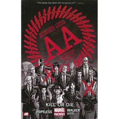 Avengers Arena, Volume 1: Kill or Die by Dennis Hopeless