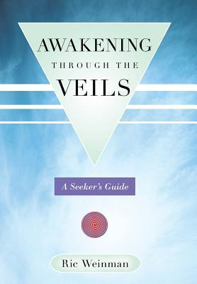 Awakening Through the Veils: A Seeker's Guide