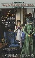 Jane and the Wandering Eye (Jane Austen Mysteries, #3)