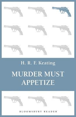 Murder Must Appetize by H R F  Keating