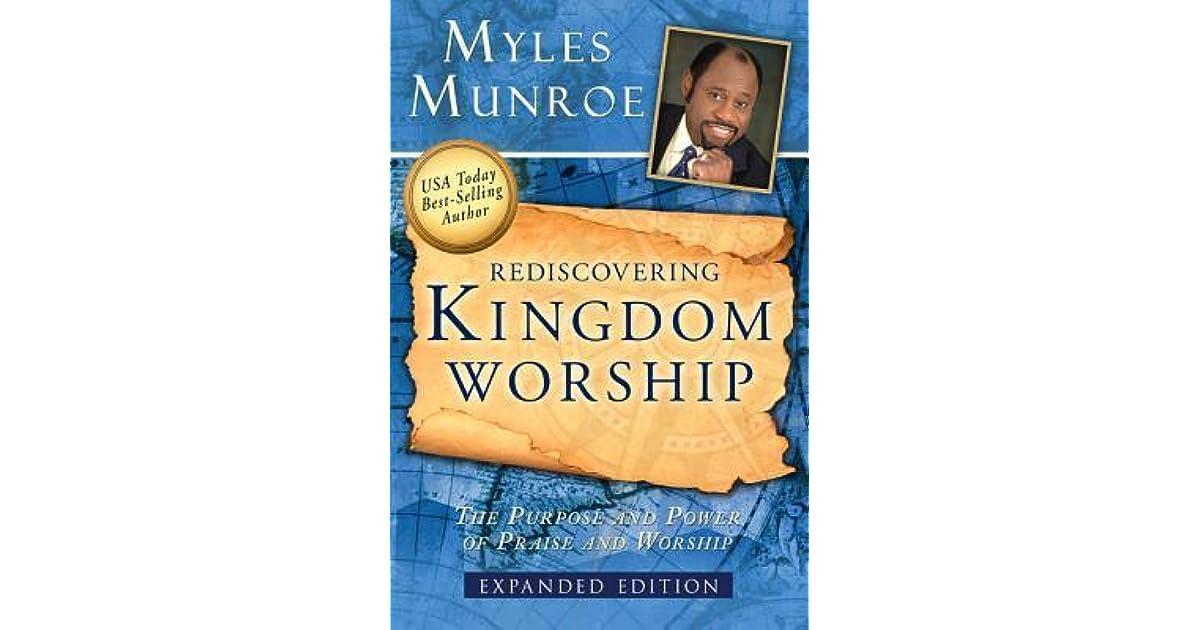 Rediscovering kingdom worship by myles munroe fandeluxe Gallery