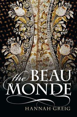 The Beau Monde: Fashionable Society in Georgian London