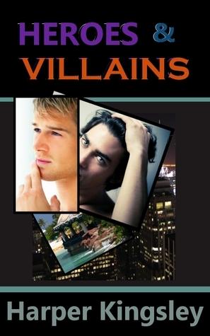Heroes & Villains (Heroes & Villains, #1)