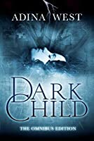 Dark Child: Omnibus Edition