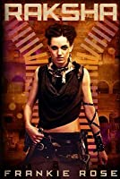 Raksha (Blood and Fire, #1)