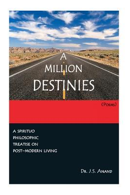 A MILLION DESTINIES [Poems]: Post-modern Text traversing the contingent and the transcendent