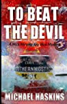 To Beat the Devil...